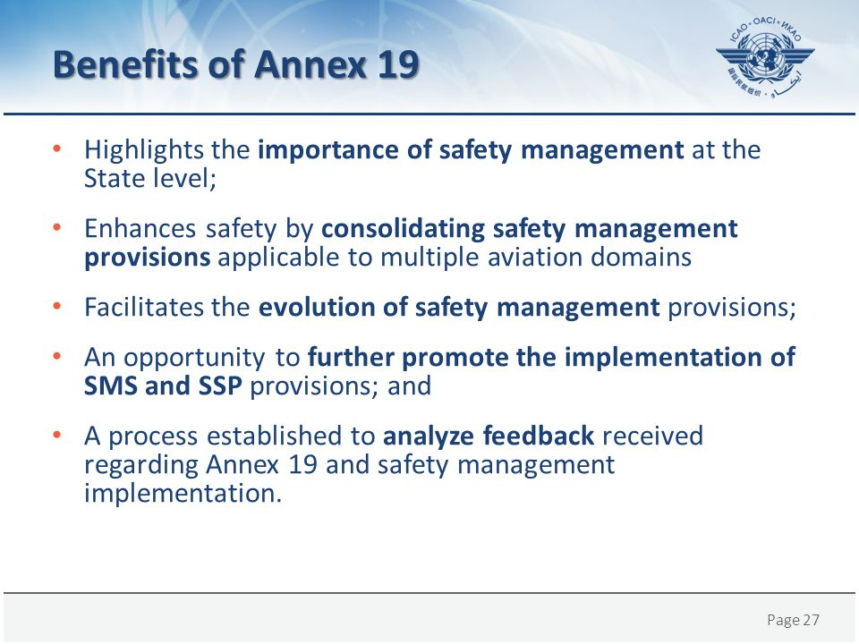 Benefits of Annex 19 Highlights the importance of safety management at the State level;