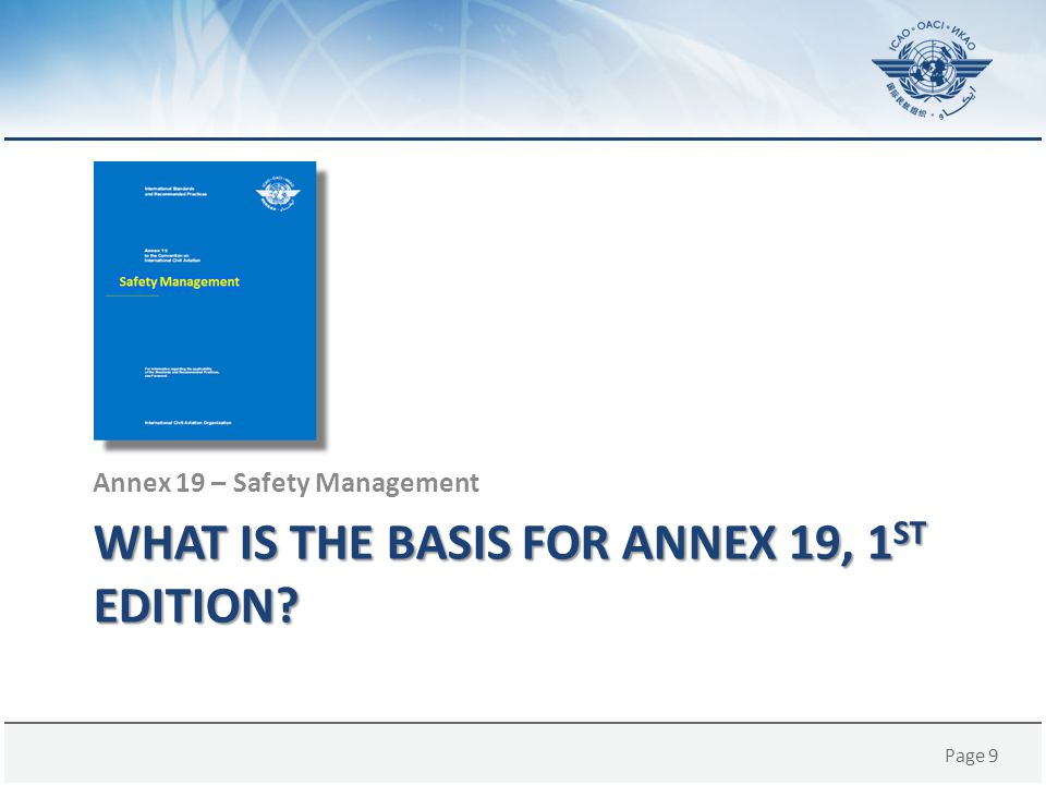 What is the basis for Annex 19, 1st edition