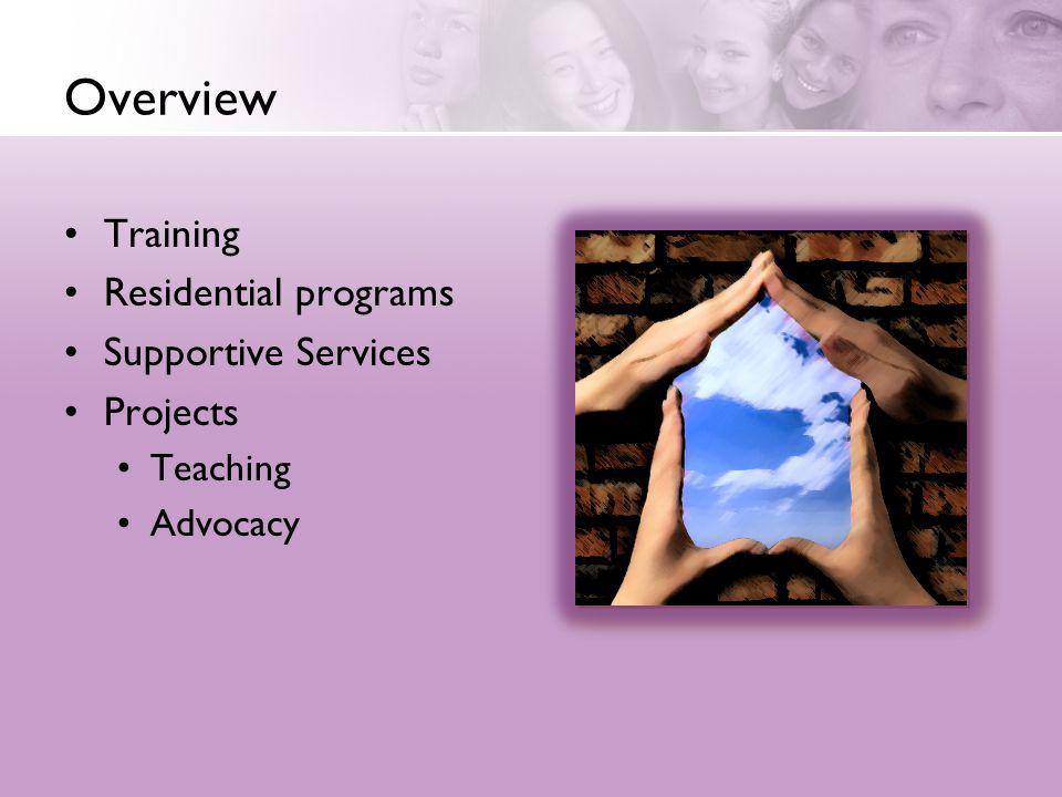 Overview Training Residential programs Supportive Services Projects