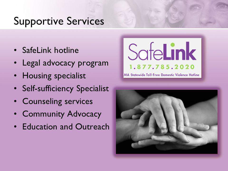 Supportive Services SafeLink hotline Legal advocacy program