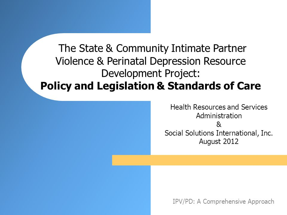 The State & Community Intimate Partner Violence & Perinatal Depression Resource Development Project: Policy and Legislation & Standards of Care