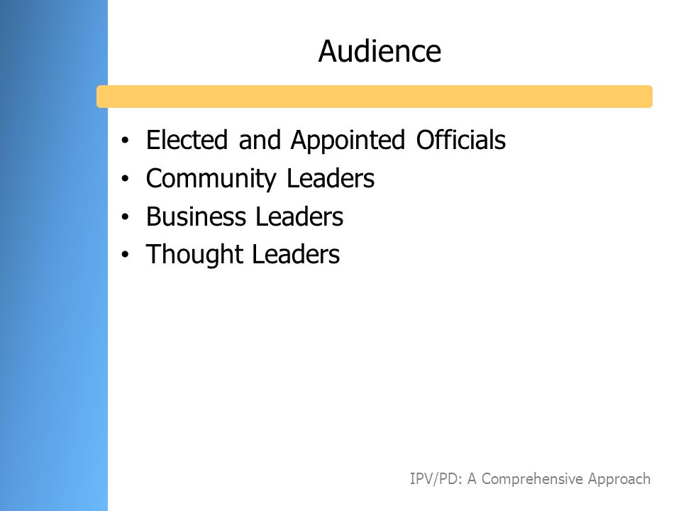 Audience Elected and Appointed Officials Community Leaders
