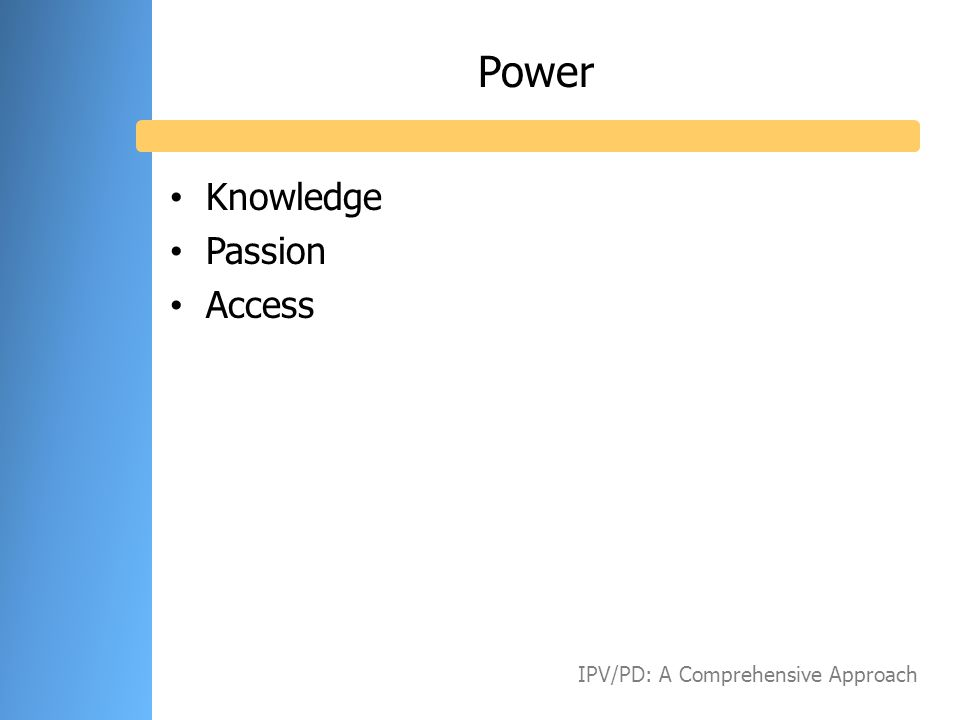 Power Knowledge Passion Access IPV/PD: A Comprehensive Approach