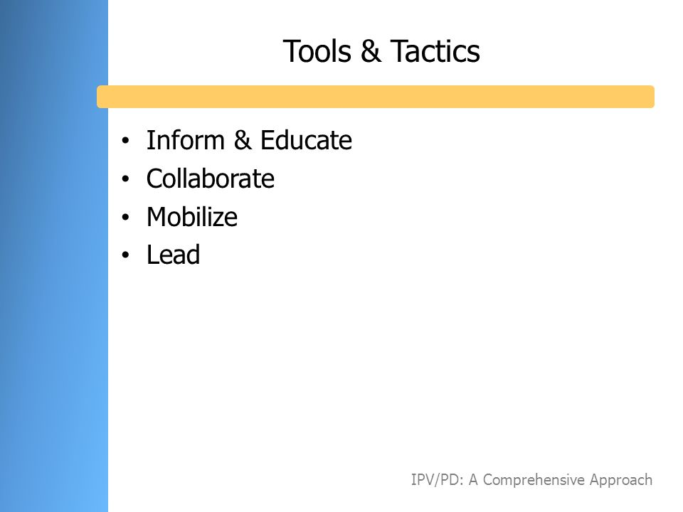 Tools & Tactics Inform & Educate Collaborate Mobilize Lead