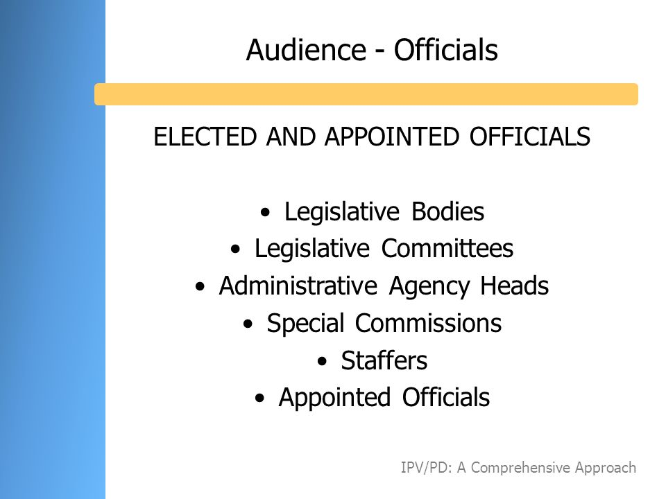 Audience - Officials ELECTED AND APPOINTED OFFICIALS