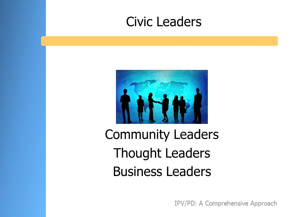 Civic Leaders Community Leaders Thought Leaders Business Leaders