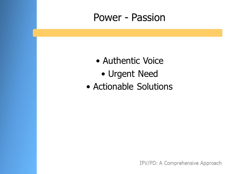 Power - Passion Authentic Voice Urgent Need Actionable Solutions