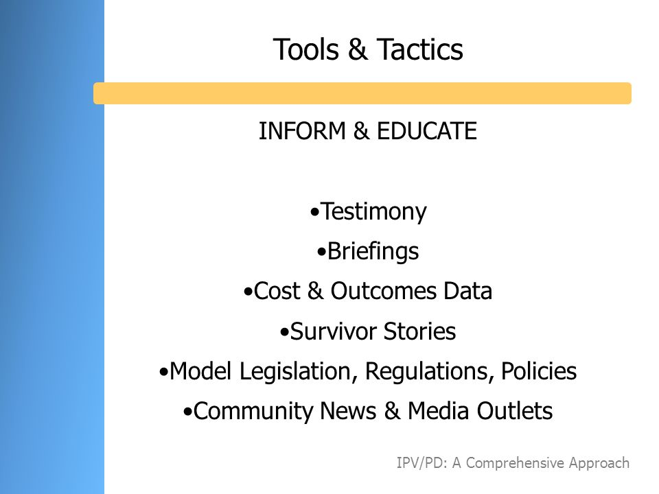 Tools & Tactics INFORM & EDUCATE Testimony Briefings