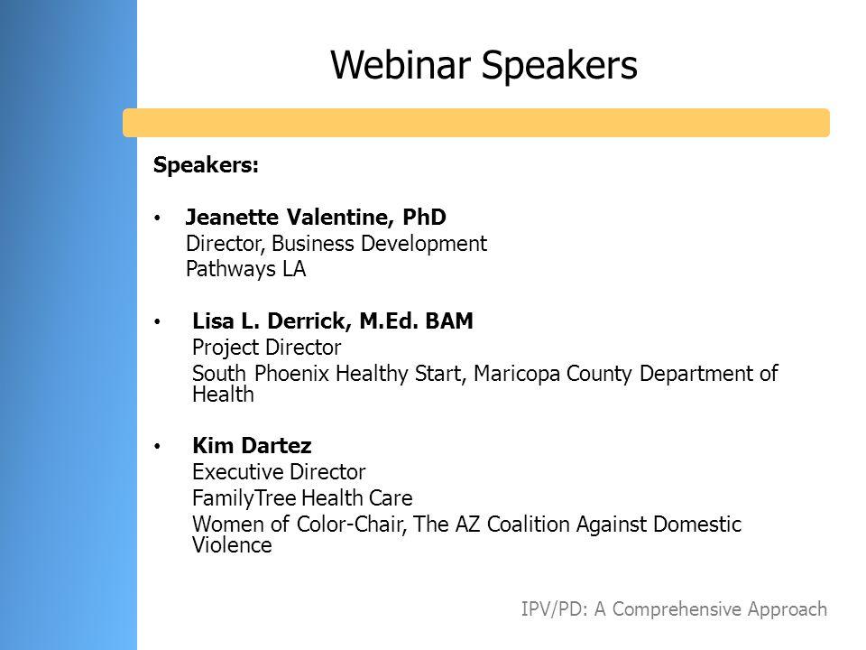 Webinar Speakers Speakers: Jeanette Valentine, PhD