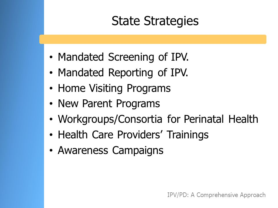 State Strategies Mandated Screening of IPV. Mandated Reporting of IPV.