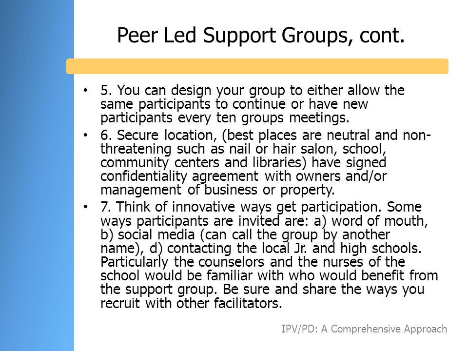 Peer Led Support Groups, cont.