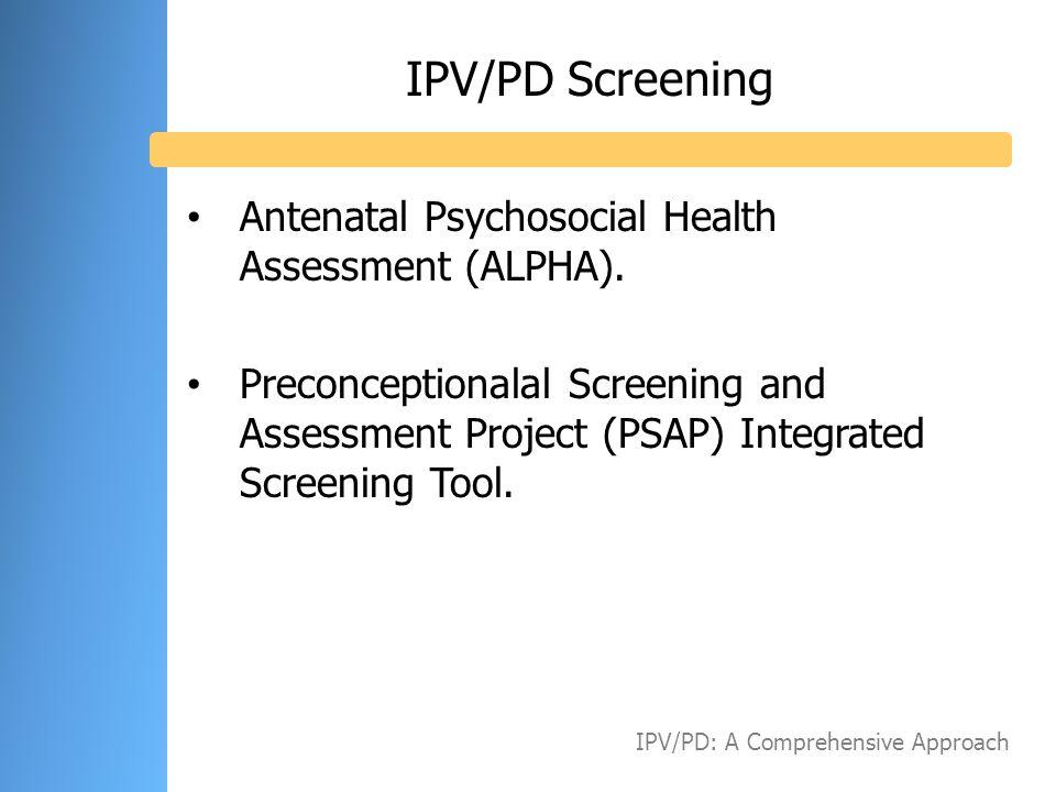 IPV/PD Screening Antenatal Psychosocial Health Assessment (ALPHA).