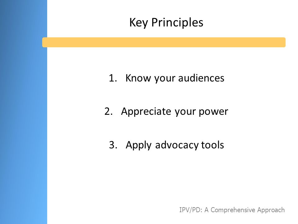 Key Principles 1. Know your audiences 2. Appreciate your power
