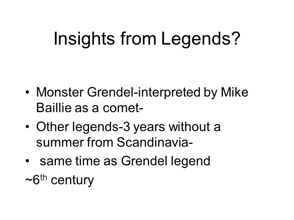 Insights from Legends Monster Grendel-interpreted by Mike Baillie as a comet- Other legends-3 years without a summer from Scandinavia-