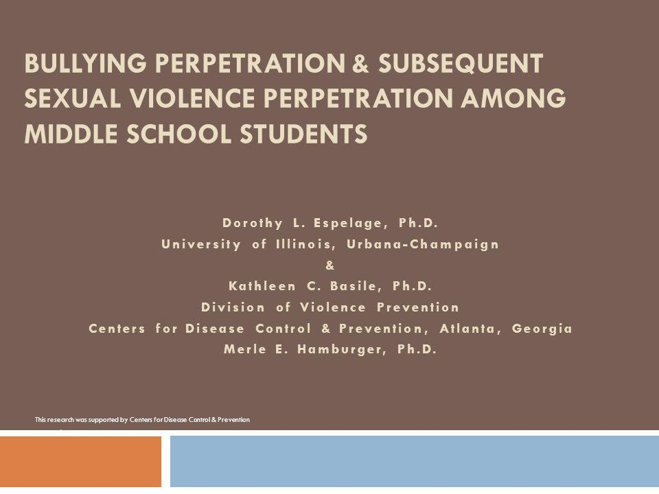 Bullying Perpetration & Subsequent Sexual Violence Perpetration Among Middle School Students