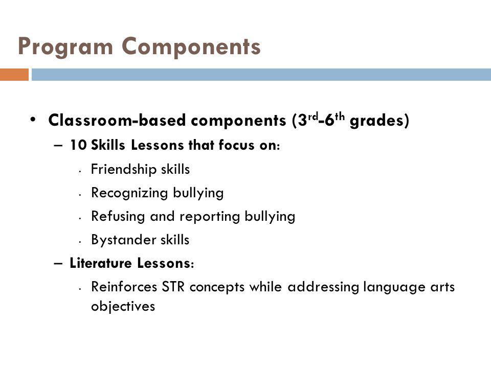 Program Components Classroom-based components (3rd-6th grades)