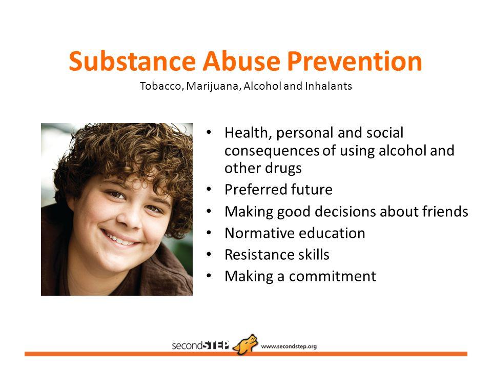 Substance Abuse Prevention Tobacco, Marijuana, Alcohol and Inhalants
