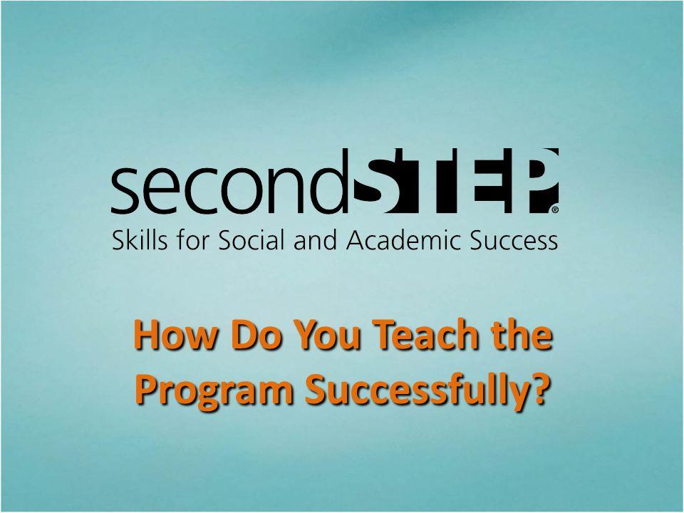 How Do You Teach the Program Successfully