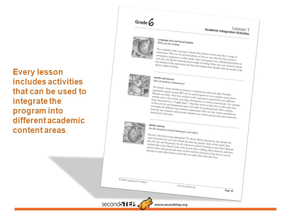 Every lesson includes activities that can be used to integrate the program into different academic content areas.