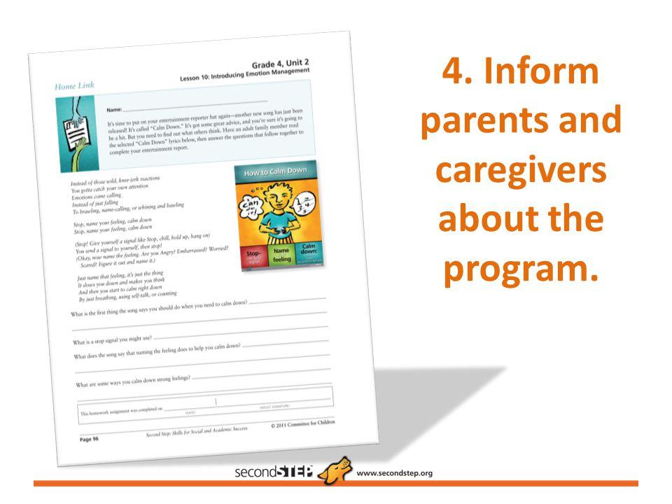 4. Inform parents and caregivers about the program.