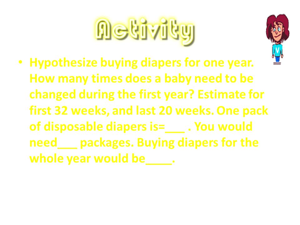 Hypothesize buying diapers for one year