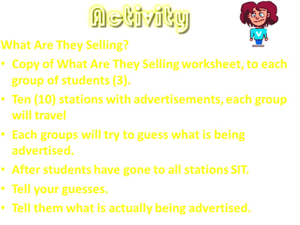 What Are They Selling Copy of What Are They Selling worksheet, to each group of students (3).