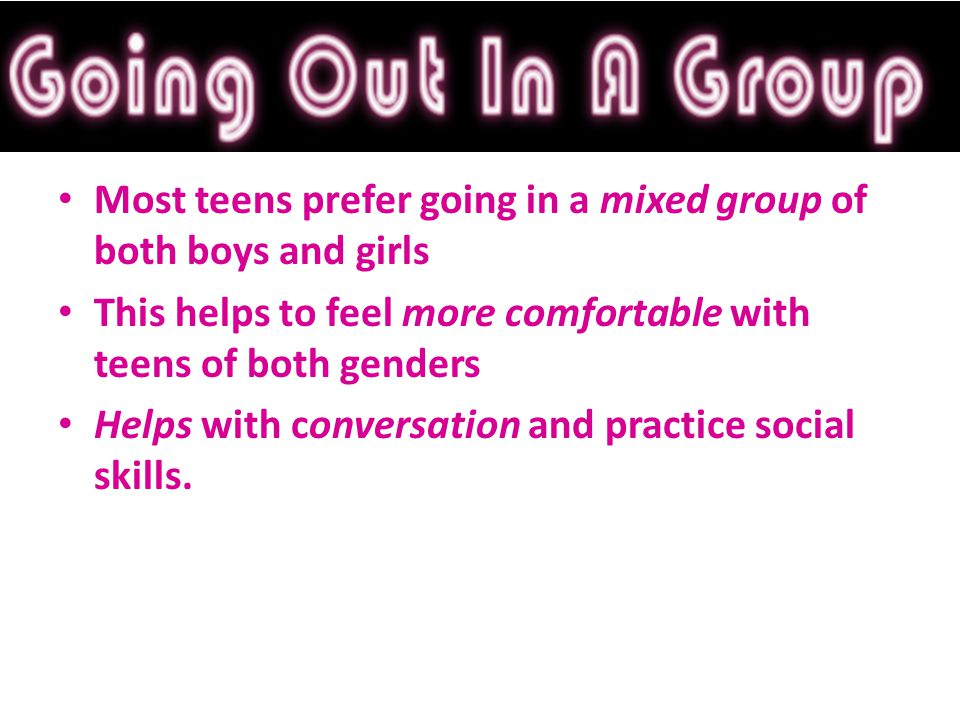 Most teens prefer going in a mixed group of both boys and girls