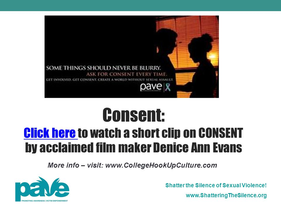 Absence of a NO Consent: Click here to watch a short clip on CONSENT by acclaimed film maker Denice Ann Evans.