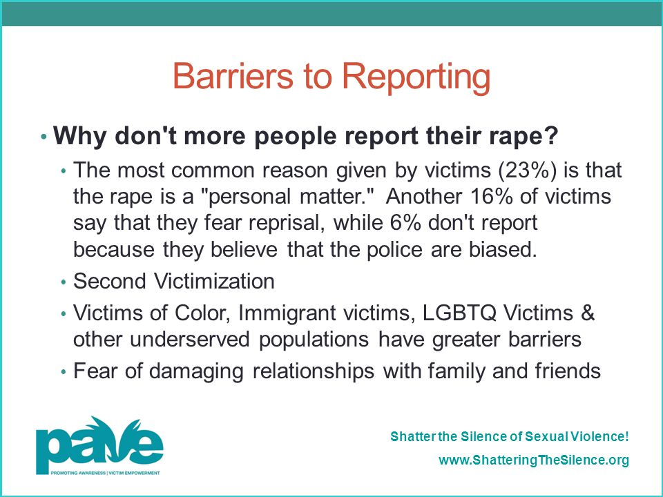 Barriers to Reporting Why don t more people report their rape