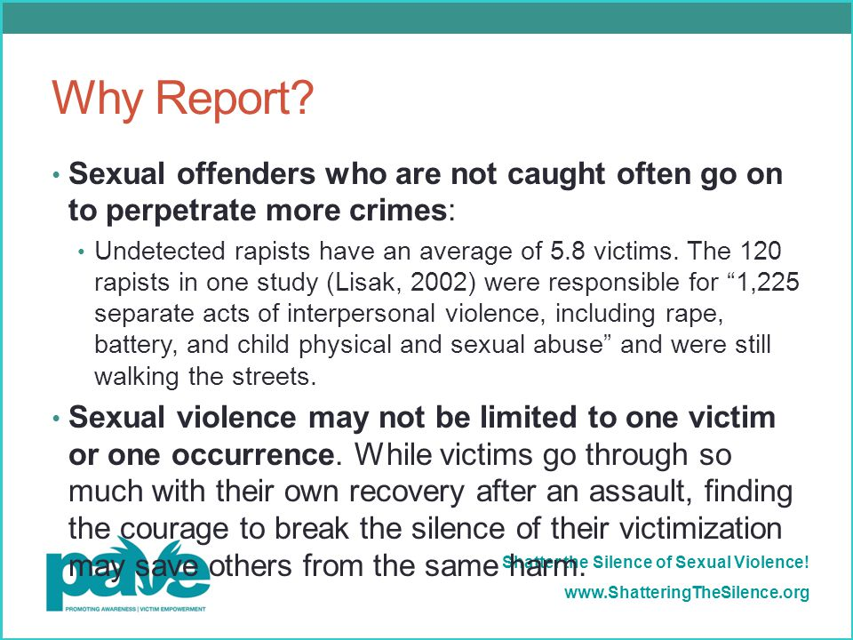 Why Report Sexual offenders who are not caught often go on to perpetrate more crimes: