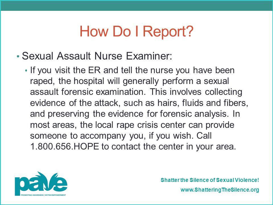 How Do I Report Sexual Assault Nurse Examiner: