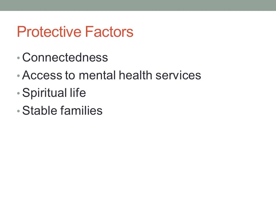 Protective Factors Connectedness Access to mental health services