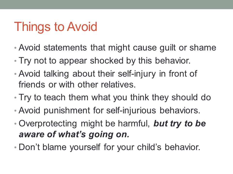 Things to Avoid Avoid statements that might cause guilt or shame