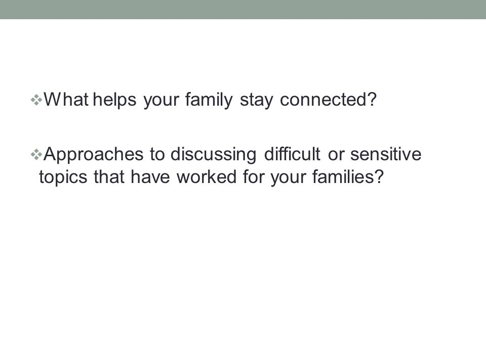 What helps your family stay connected