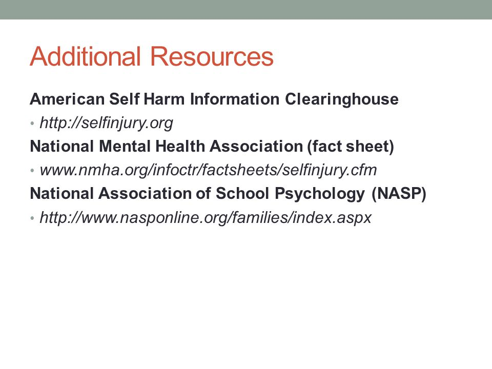 Additional Resources American Self Harm Information Clearinghouse