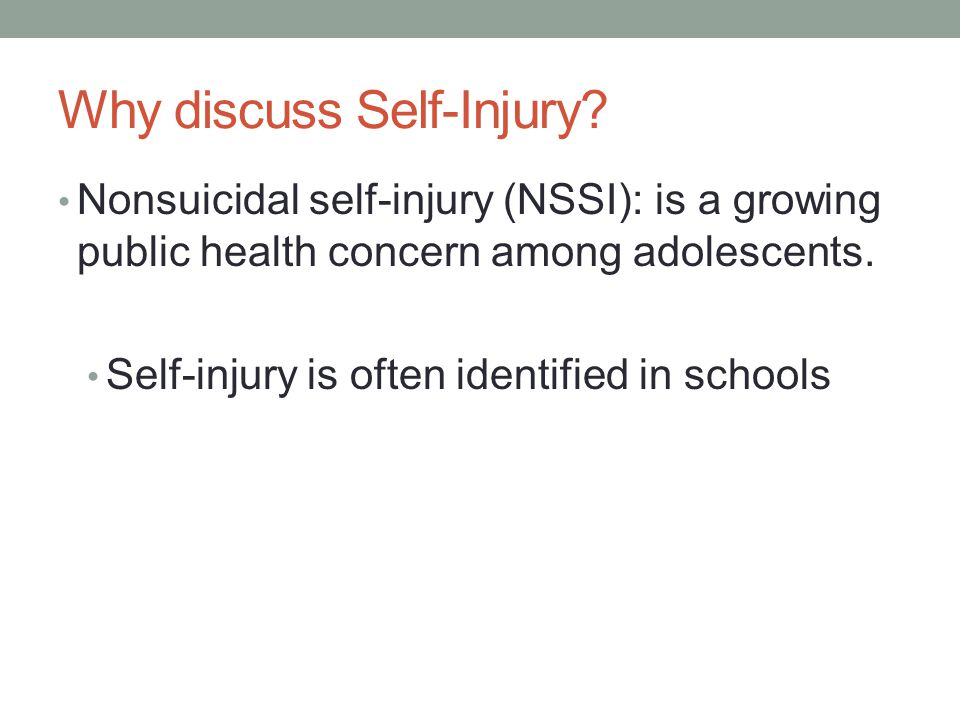 Why discuss Self-Injury