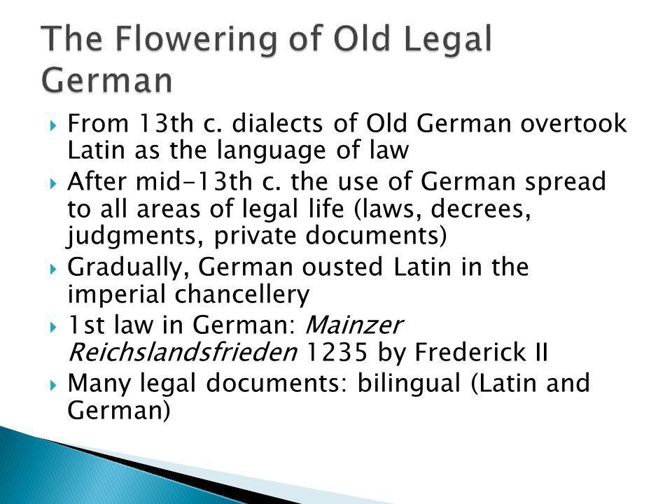 The Flowering of Old Legal German