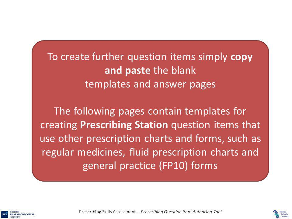 To create further question items simply copy and paste the blank