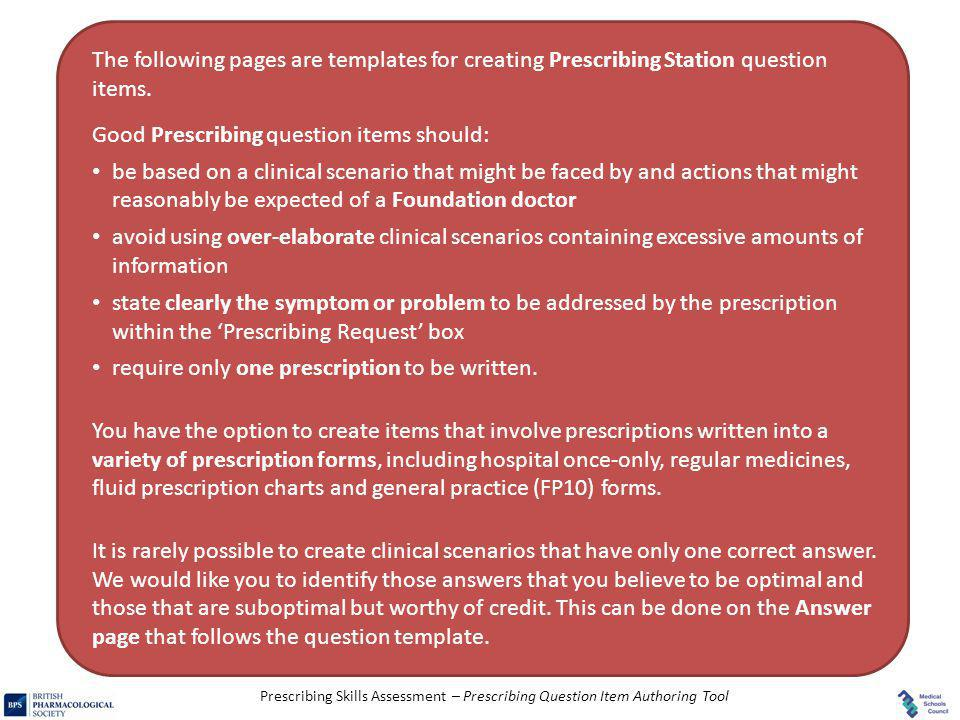 The following pages are templates for creating Prescribing Station question items.