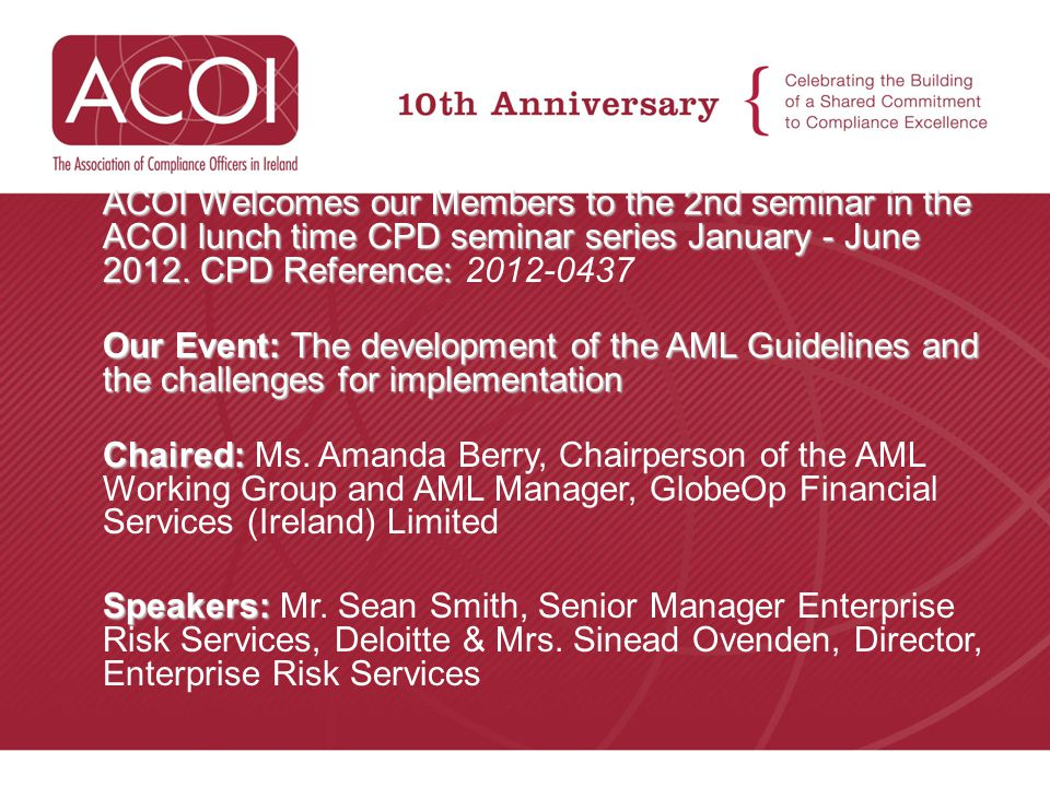 ACOI Welcomes our Members to the 2nd seminar in the ACOI lunch time CPD seminar series January - June 2012. CPD Reference: 2012-0437