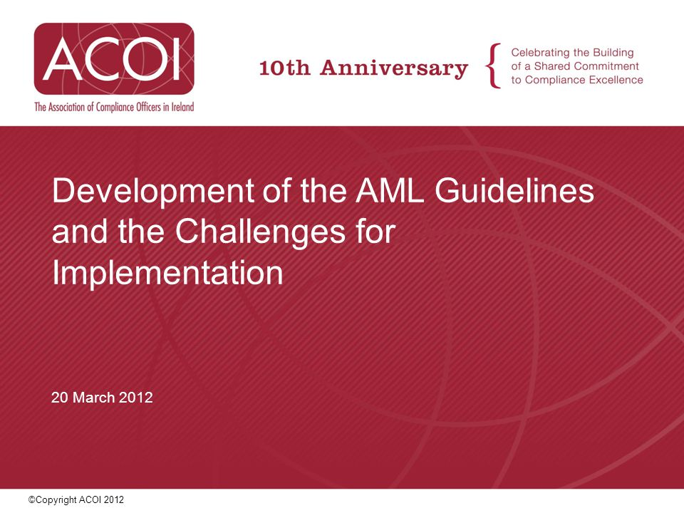 Development of the AML Guidelines and the Challenges for Implementation