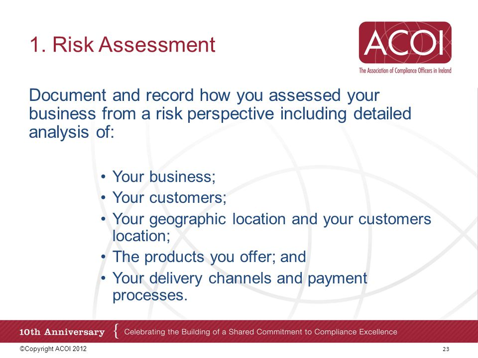 1. Risk Assessment Document and record how you assessed your business from a risk perspective including detailed analysis of: