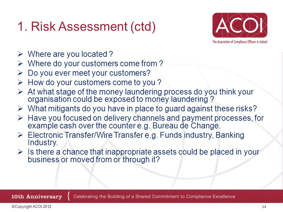 1. Risk Assessment (ctd) Where are you located