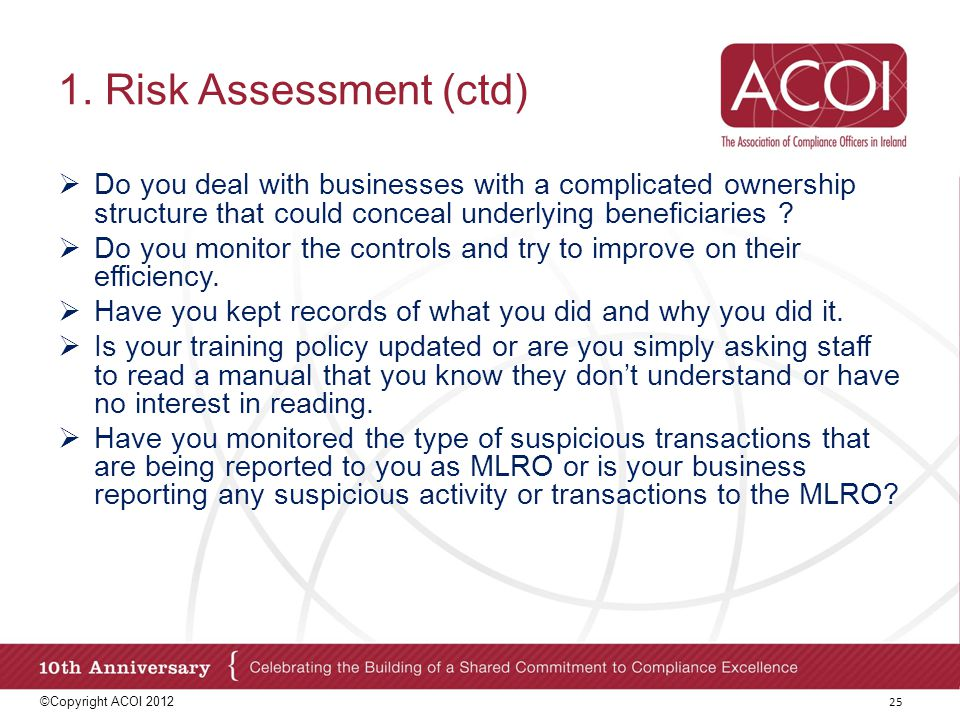 1. Risk Assessment (ctd) Do you deal with businesses with a complicated ownership structure that could conceal underlying beneficiaries