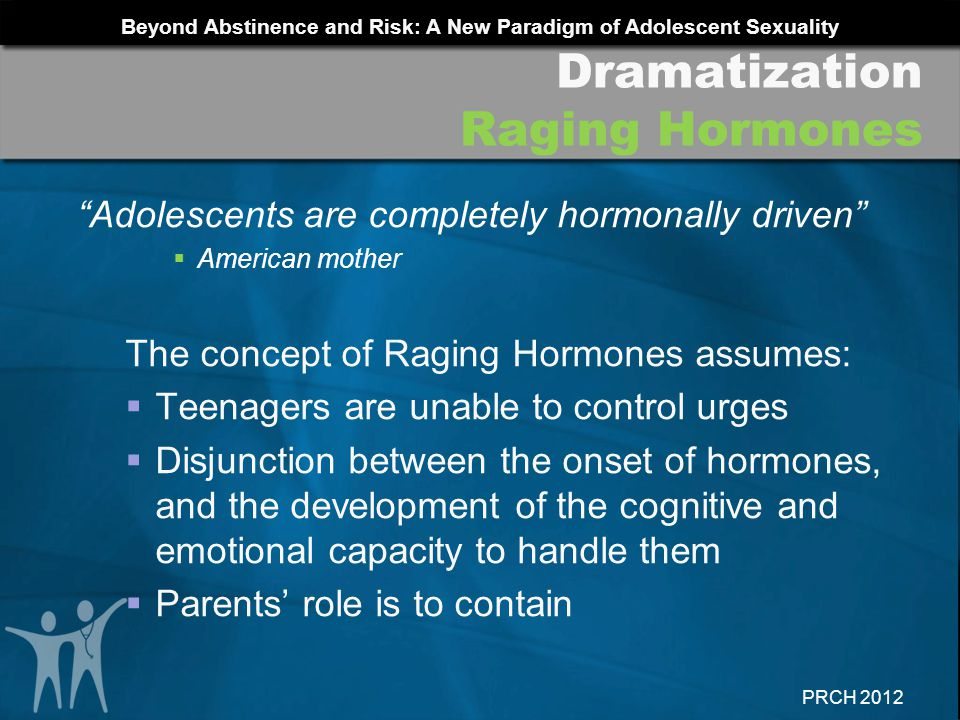 Dramatization Raging Hormones