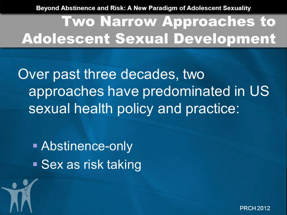 Two Narrow Approaches to Adolescent Sexual Development