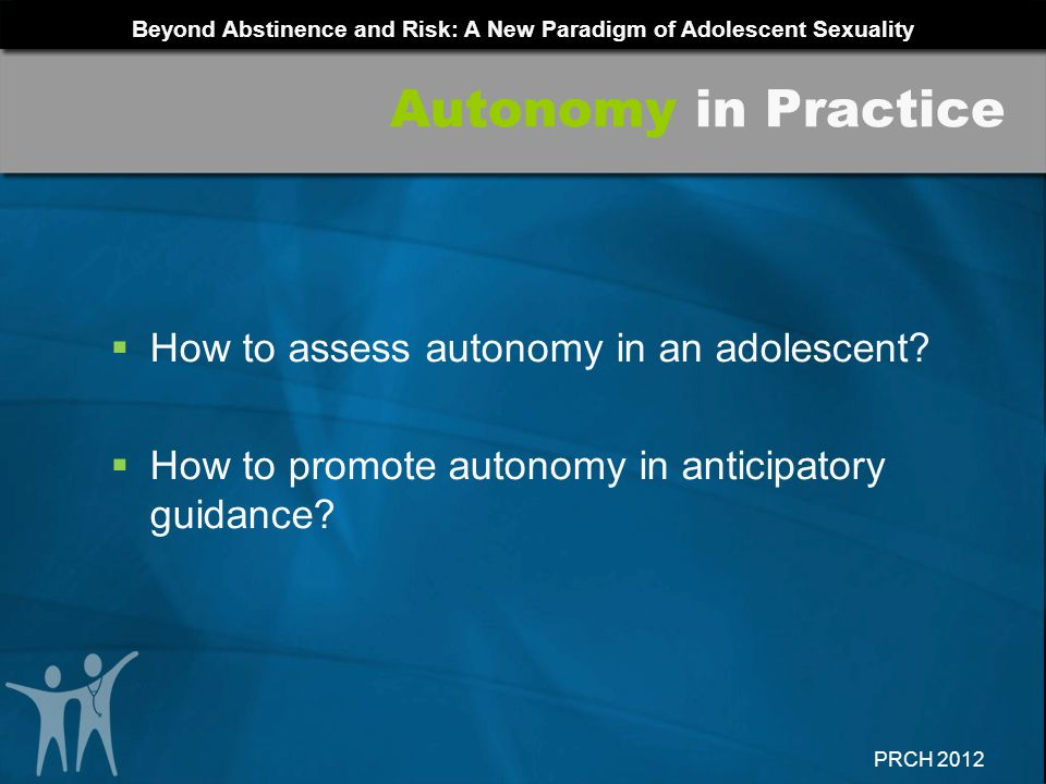Autonomy in Practice How to assess autonomy in an adolescent
