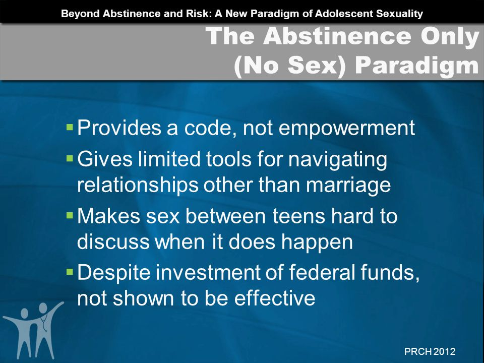 The Abstinence Only (No Sex) Paradigm