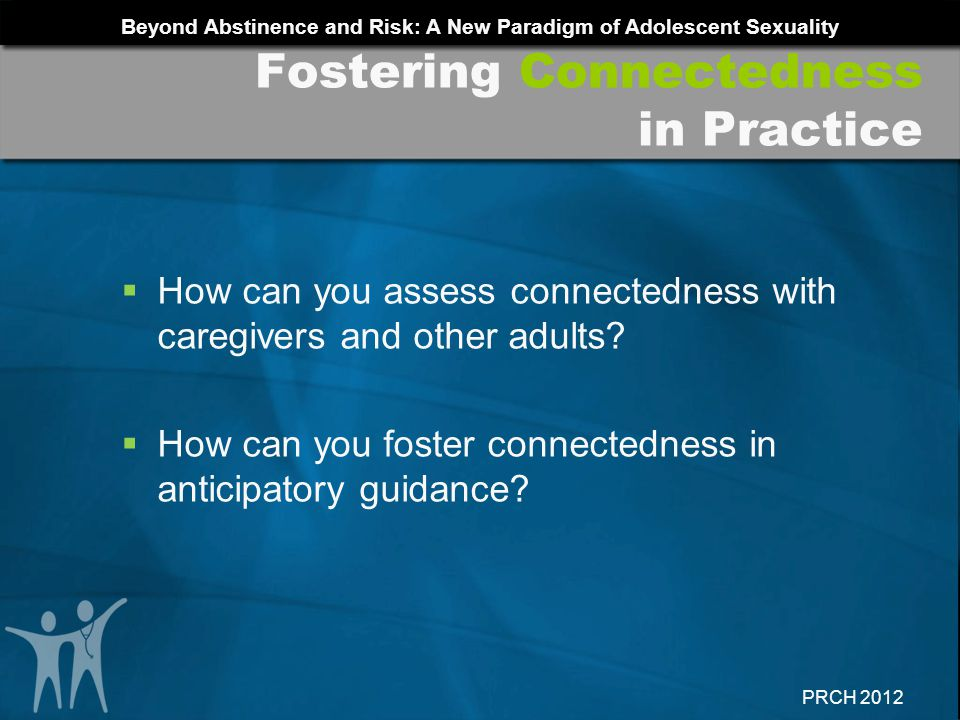 Fostering Connectedness in Practice