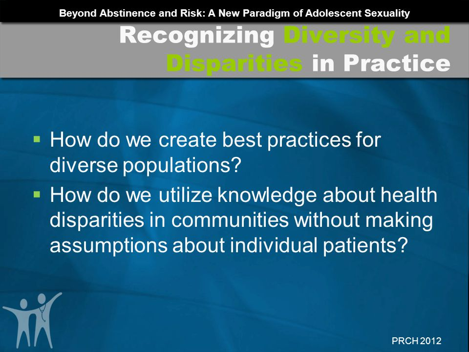 Recognizing Diversity and Disparities in Practice